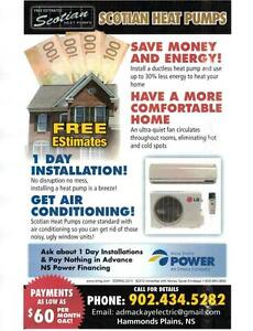 Scotian Heat Pumps, FREE ESTIMATES, Financing available!