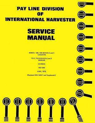 International 100 125 Series C E Loader Td-7 Td-8 Dozer Service Manual Tractor