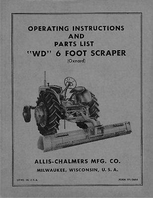 Allis Chalmers Wd Oxnard 6 Scraper Blade 6 Foot Operator Parts Manual Tpl-265a