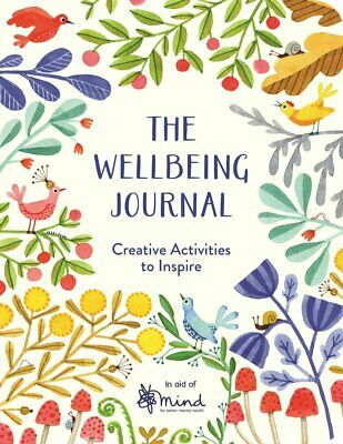 The Wellbeing Journal Creative Activities to Inspire  by Mind New Paperback Book