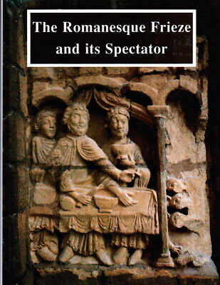 Deborah Kahn / Romanesque Frieze and its Spectator The Lincoln Symposium Papers