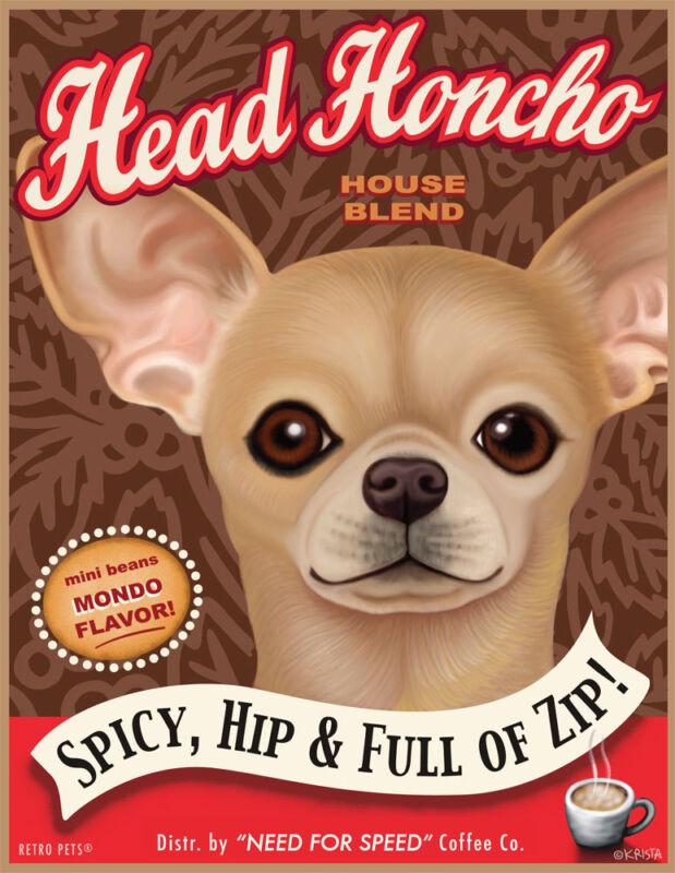 Chihuahua - Fawn Short Hair - Head Honcho Coffee - 8x10 Art Print - Fun!!!