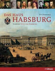 Das Haus Habsburg von Eva Demmerle (2014, Gebundene Ausgabe)