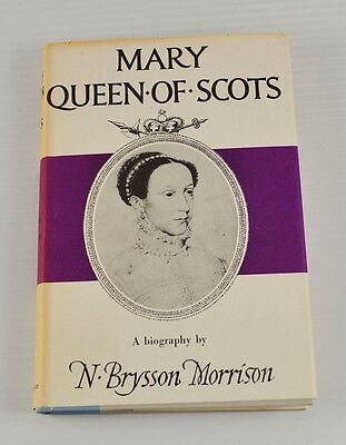 Mary Queen Of Scots A Biography By N Brysson Morrison 1960 Hardcover Aa5y9