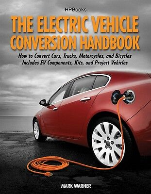 Electric Car Conversions Book   The Electric Vehicle Conversion Hand Book