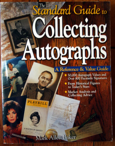 The Standard Guide to COLLECTING AUTOGRAPHS by Mark Allen Baker