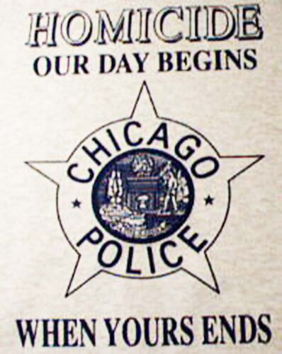 T shirt Chicago Police Homicide Our Day Starts when Yours Ends Grey L