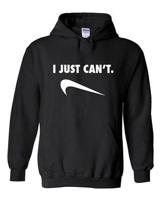 I JUST CAN'T NIKE PARODY HOODIE HOODED SWEATSHIRT, I just can't Nike Humor