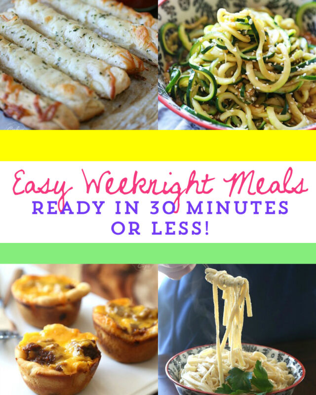Easy Weeknight Meals In 30 Minutes!