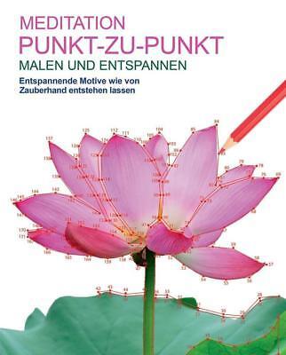 Malen und entspannen: Punkt-zu-Punkt - Meditation  Malbuch für Erwachsene Male..