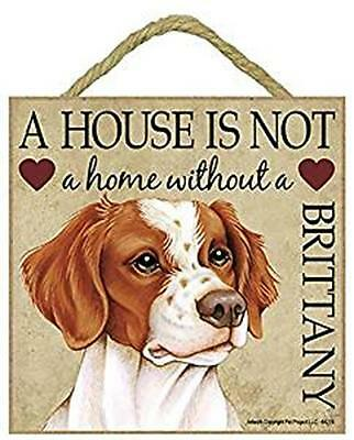 A house is not a home without a Brittany wood sign Brittany Terrier gift/present