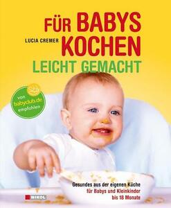 f r babys kochen leicht gemacht babybreie breie naturkost selber machen 3868202080 ebay. Black Bedroom Furniture Sets. Home Design Ideas