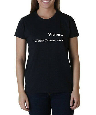 Ladies We Out Harriet Tubman 1849 T Shirt Civil Rights Justice Freedom Tee Shirt