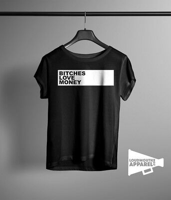 Bitches Love Money Womens T-Shirt Humour Attitude Bad Girl Humour Tee Bad Attitude Girls T-shirt