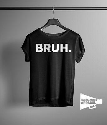 Bruh Womens T-Shirt Attitude Bad Girl Humour Tee Bad Attitude Girls T-shirt