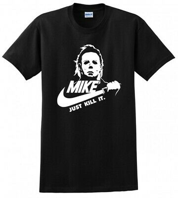 JUST KILL IT MIKE MYERS COSTUME  MASHUP HALLOWEEN HORROR MOVIE FUNNY TEE MENS SH - Halloween Mike Myers Costume