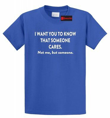 Adult Humour (I Want You To Know That Someone Cares Funny T Shirt Rude Humor Adult Humor)
