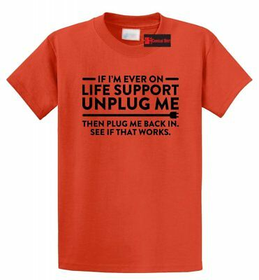 Adult Humour (If I'm On Life Support Unplug Me Funny T Shirt Adult Humor Party Tee)