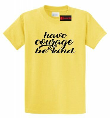 Have Courage & Be Kind T Shirt Motivational Inspirational Gift Tee S-5XL