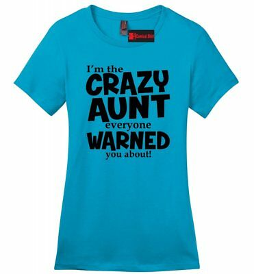 Crazy Aunt Everyone Warned About Funny Ladies Soft T Shirt Cute New Baby Gift - Crazy Aunt Shirt