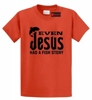 Even Jesus Had a Fish Story Funny Religious Fishing T Shirt