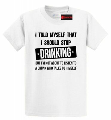 I Told Myself Stop Drinking Funny T Shirt Alcohol Beer Drunk Party College Tee](Party I)