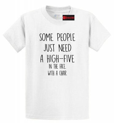 Some People Need High Five In Face Chair Funny T Shirt Rude Party Tee S-5XL](Party Needs)