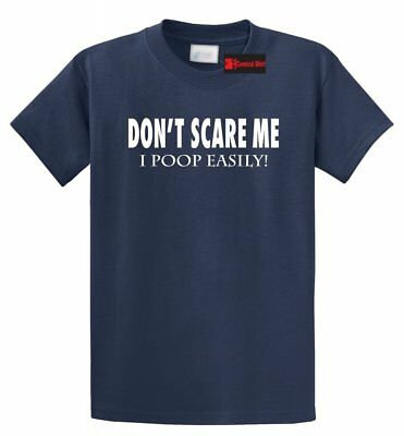 Don't Scare Me I Poop Easily Funny Halloween T Shirt Costume Party Tee](Halloween Funny Scares)