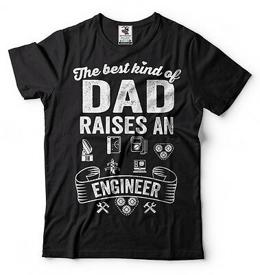 Engineer Dad T-shirt Best dad raises an Engineer Gift for Father Father's