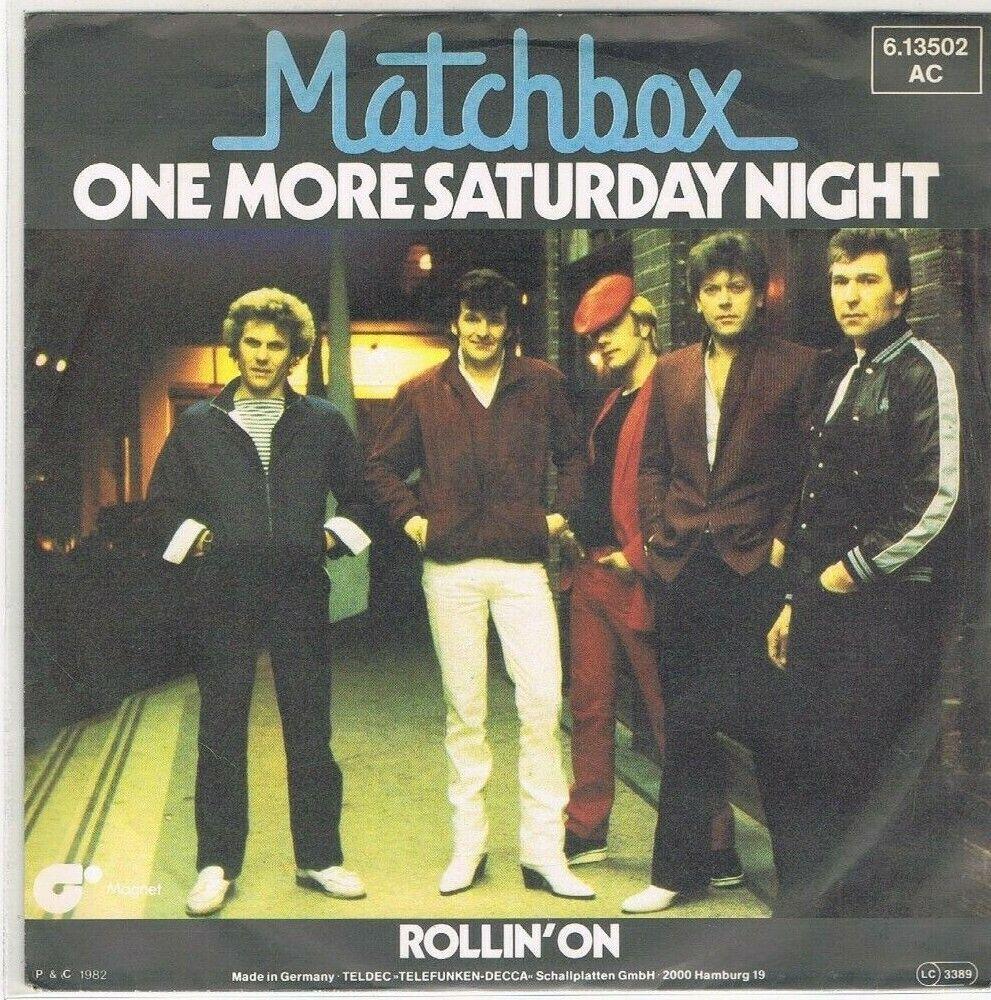 "7"" - MATCHBOX - ONE MORE SATURDAY NIGHT - german PS"