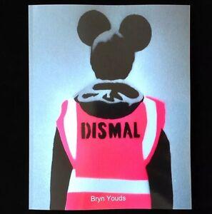 Dismal by Bryn Youds - New Book on Banksy's Dismaland Art Banksy Warhol Sleaford