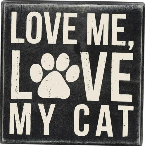 Love Me Love My Cat ~ Cute Cat Lover Box Sign ~ Great Gift ~ FREE SHIP