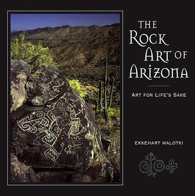The Rock Art of Arizona, Franklin Gold Medal Winner by Ekkehart Malotki