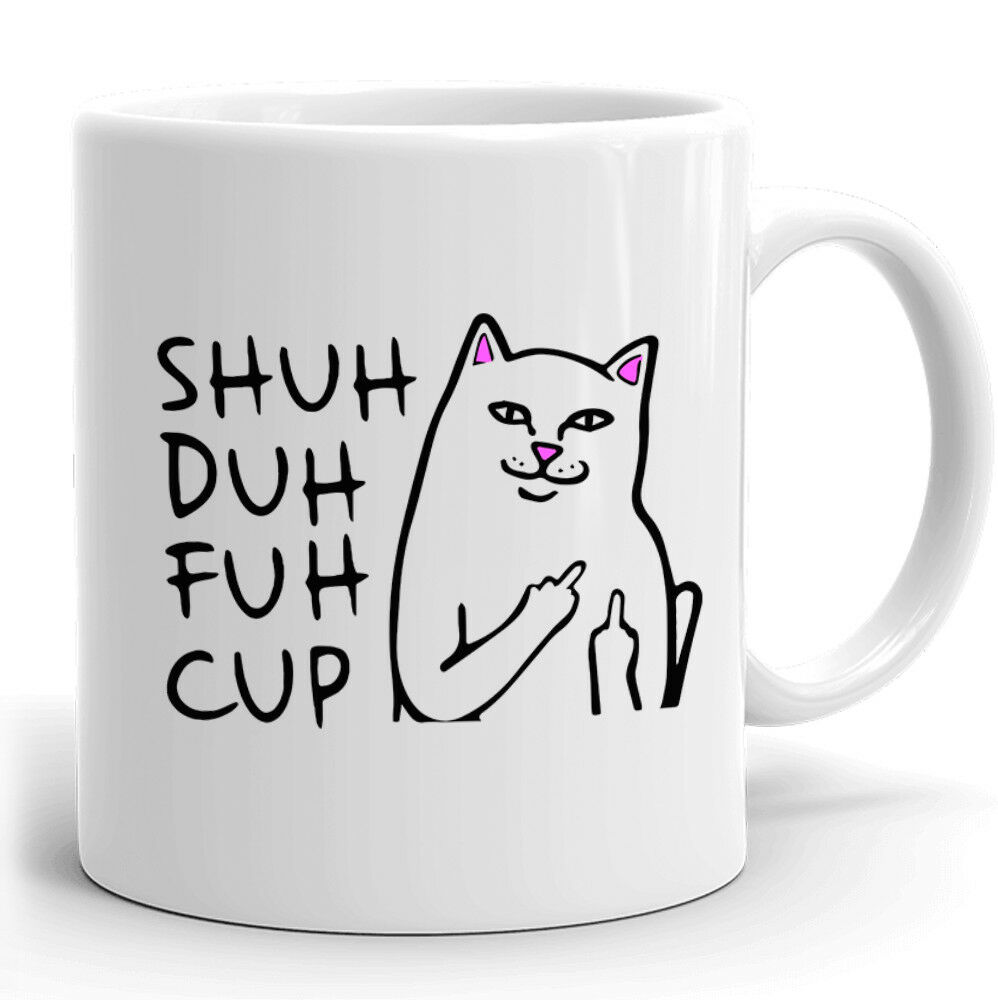 Funny Cat Mug Gift for Coworkers or Office present Shuh Duh