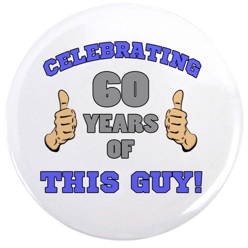 "CafePress Celebrating 60Th Birthday For Men Button 3.5"" Button (1613161011)"
