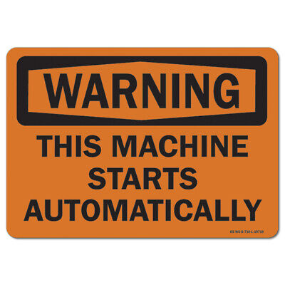Osha Warning Sign - This Machine Starts Automatically Made In The Usa
