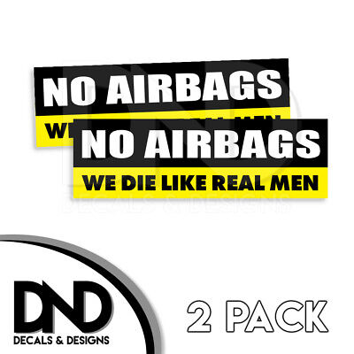 NO AIRBAGS We Die Like Real Men Decal Sticker Funny JDM Car Truck D&D 2 Pk (No Airbags We Die Like Real Man)