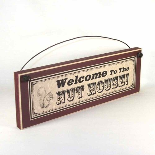Funny Signs Country Home Decor WELCOME TO THE NUT HOUSE!  plaque