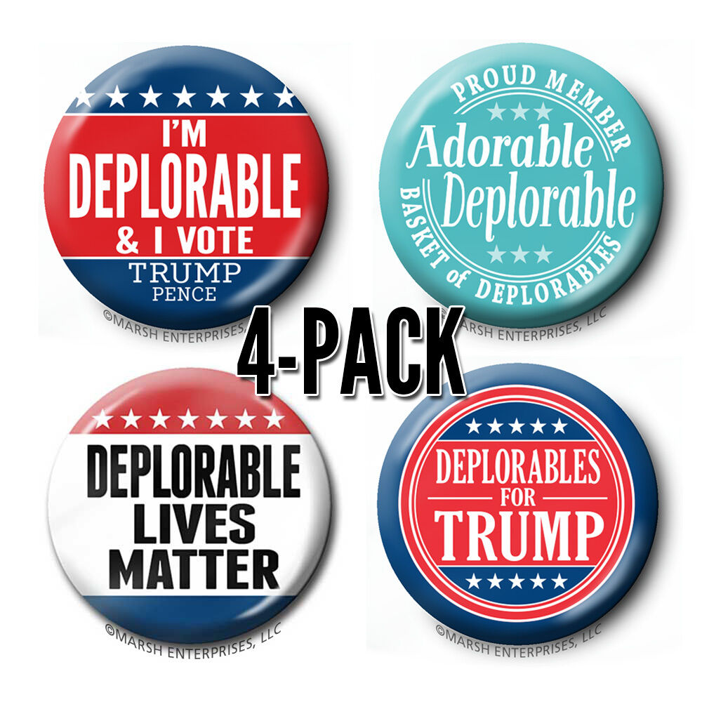 4-Pack DEPLORABLE buttons Donald Trump - Basket PIN badge - Lives Matter Funny