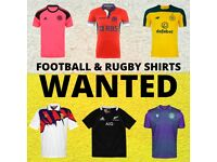 FOOTBALL / RUGBY SHIRTS WANTED!