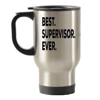 Best Supervisor Ever Travel Insulated Tumblers Mug - For Men Women