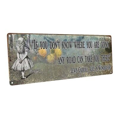 - Any Road Will Take You There Alice in Wonderland Quote Metal Sign; Office Decor