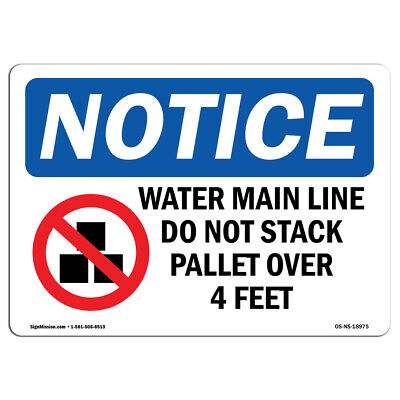 Osha Notice - Water Main Line Do Not Stack Sign With Symbol Heavy Duty