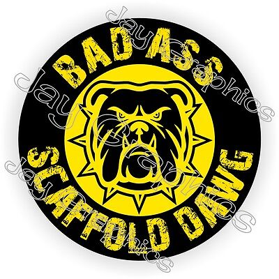 Bad Ass Scaffold Dawg Hard Hat Sticker | Decal Funny Label Helmet Scaf Dog Fall