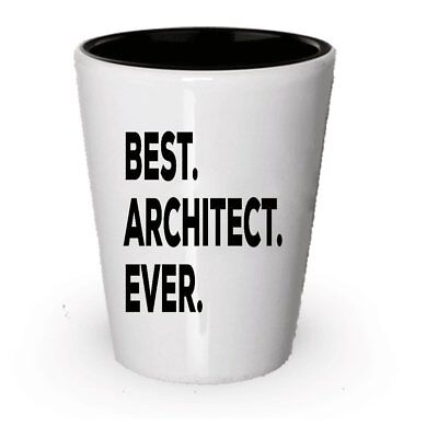 Best Gifts For Architects (Architect Shot Glass - For Architects - Funny - Best Architect Ever -)
