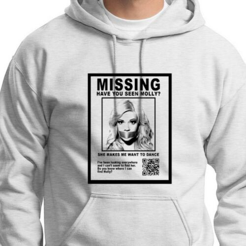 MISSING Have You Seen MOLLY Urban Slang Drugs T-shirt Party Hoodie Sweatshirt