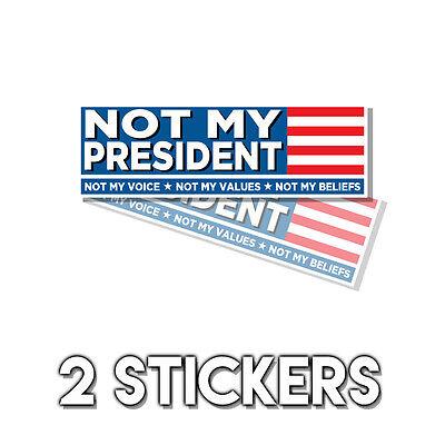 NOT MY PRESIDENT ANTI TRUMP - Bumper Sticker Decal Hillary Clinton 2 Pack DND