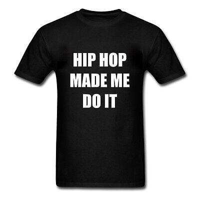 HIP HOP MADE ME DO IT - Novelty Mens T Shirt - Great Gift Idea