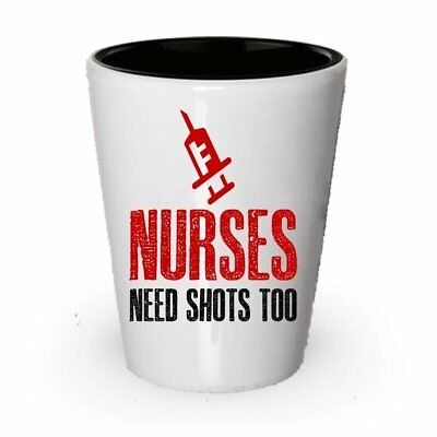 Funny Nurse Gifts - Nurse Shot Glass - Nurses Need A Shot