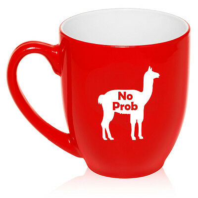 16 oz Bistro Mug Ceramic Coffee Glass Tea Cup No Prob Llama - 16 Oz Ceramic Bistro